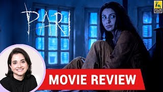 Anupama Chopra's Movie Review of Pari | Anushka Sharma | Prosit Roy | Film Companion