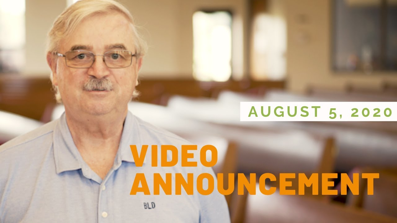Video Announcements - August 5, 2020