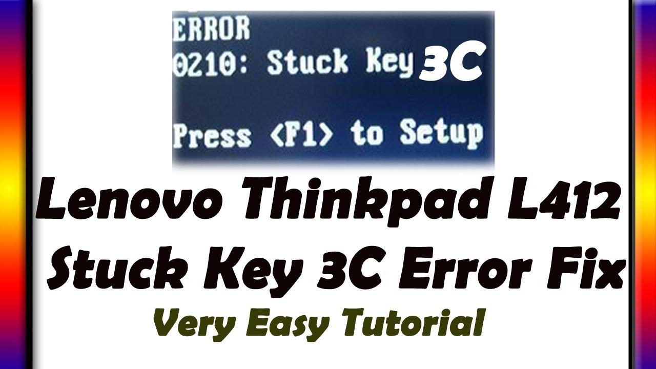 Thinkpad Keyboard Stuck Key 3C Error Fix