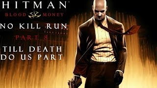 Hitman Blood Money: No Kill (And Other Stuff) - Part 8 - Till Death Do Us Part