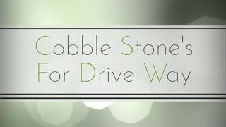 Paving Stones For Drive Way And Garden | CobbleStone Pavers | Driveway Cobble Stones |