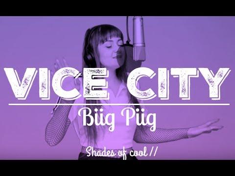 biig piig // vice city  - lyrics