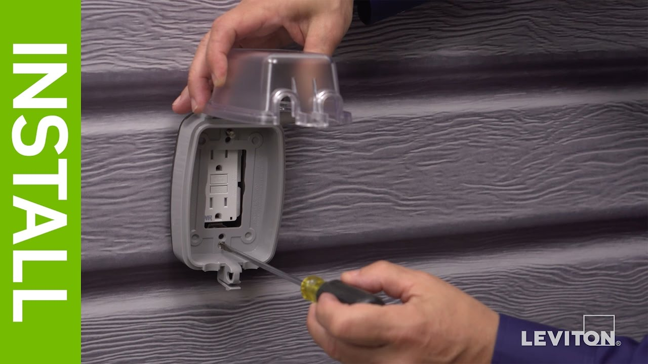 Leviton Presents How To Install A Weather Resistant Gfci Outlet Wiring Cover Youtube