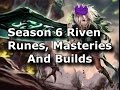 [Season 6] In-depth Riven Guide - Runes, Masteries and Builds