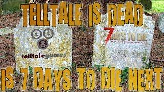 7 DAYS TO DIE ALPHA 17 NEWS UPDATE | Telltale Is Dead! Is 7D2D Next?