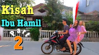 Kisah Ibu Hamil Part 2//Short Comedy Movie