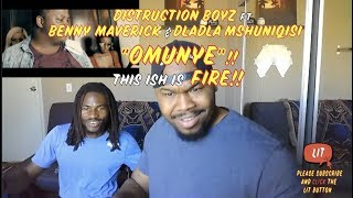 Distruction Boyz - Omunye ft Benny Maverick & Dladla Mshunqisi (Thatfire Reaction)