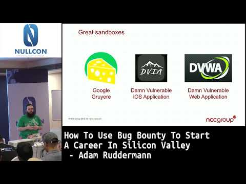 How To Use Bug Bounty To Start A Career In Silicon Valley | Adam Ruddermann | nullcon Goa 2019
