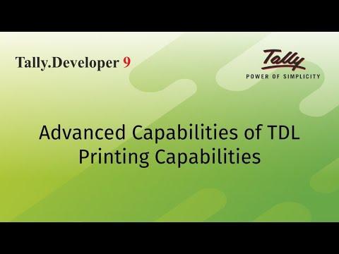Advanced capabilities of TDL - Printing Capabilities