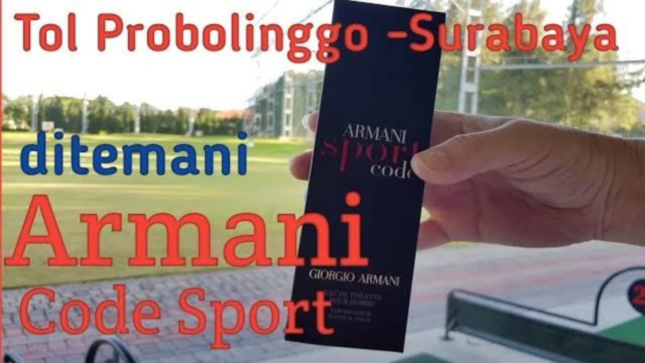 Armani Code Sport Review : Tol Probolinggo – Surabaya