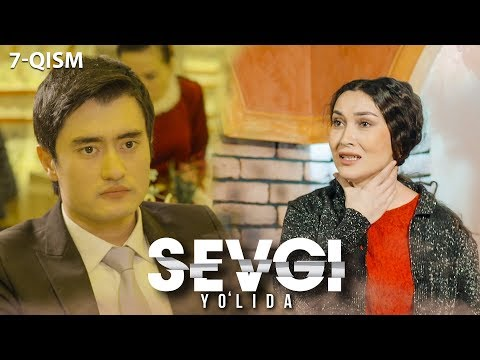Sevgi yo'lida (o'zbek serial)   Севги йўлида (узбек сериал) 7-qism