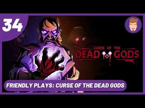 Curse of the Dead Gods | Friendly Plays | Part 34: HARD MODE IS HERE! |