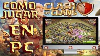 COMO JUGAR AL CLASH OF CLANS EN ORDENADOR - A por todas con Clash of Clans - Español - CoC
