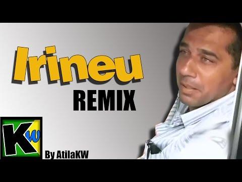 Irineu - Remix by AtilaKw
