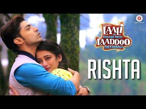 Rishta | Laali Ki Shaadi Mein Laaddoo Deewana | Gurmeet C. & Akshara H. | Ankit Tiwari & Arko