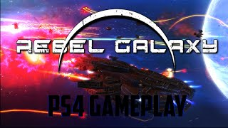 Rebel Galaxy PS4 Gameplay