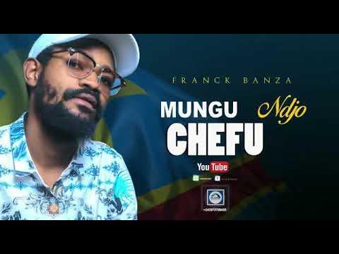 Download FRANCK BANZA- MUNGU NJO CHEFU( audio officiel)