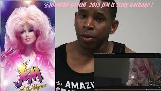 Jem in 2015 is Truly Garbage! My reaction to the Jem Movie Trailer!