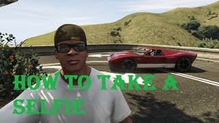 How to take a selfie in Grand Theft Auto V (PC version)
