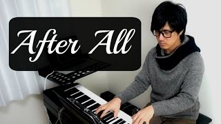 After All-Peter Cetera ft. Cher -ピーター・セテラ&シェールのアフター・オール  Piano Covers Ver.2