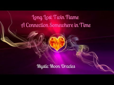 Long Lost Twin Flame - A Connection Somewhere In Time