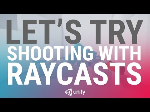Let's Try Game Dev: Shooting via Raycasting - Unity Official Tutorials