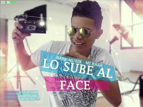 Baby Musik- Lo Sube Al Face® - Oficial Audio