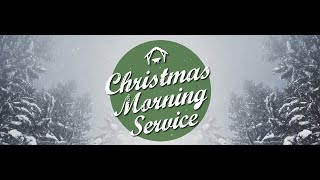 Christmas Morning Service
