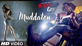 Muddaton Video Song | THE DARK SIDE OF LIFE – MUMBAI CITY |  Amit Mishra