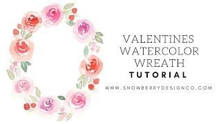 Valentines Watercolor Wreath Tutorial