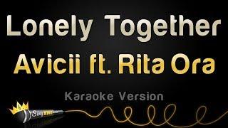 Video Avicii ft. Rita Ora - Lonely Together (Karaoke Version) download MP3, 3GP, MP4, WEBM, AVI, FLV Juni 2018