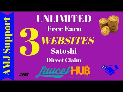 3 Websites ►Free Earn ►UNLIMITED SATOSHI ►Direct Claim in FAUCET HUB Account #03