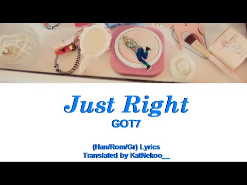 GOT7 - Just Right   [Han/Rom/Gr]Color Coded Lyrics