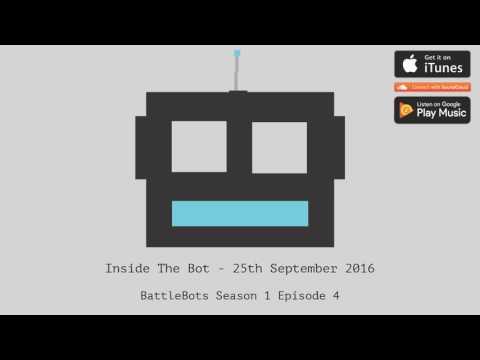 Inside The Bot - 25th September 2016 - BattleBots Season 1 Episode 4