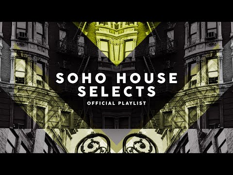 Lounge & Chill 2021 🕶️ - Soho House Selects
