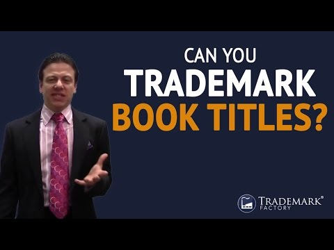 Can You Trademark Book Titles? | Trademark Factory® FAQ