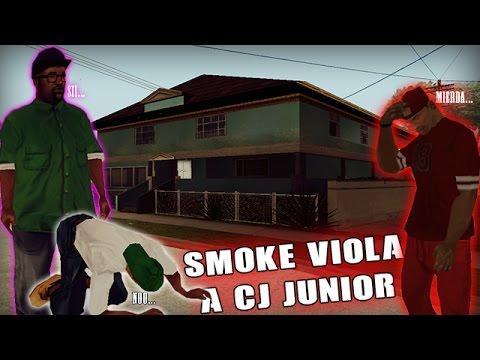 SMOKE VIOLA A CJ JUNIOR| Gta San Andreas (Loquendo)