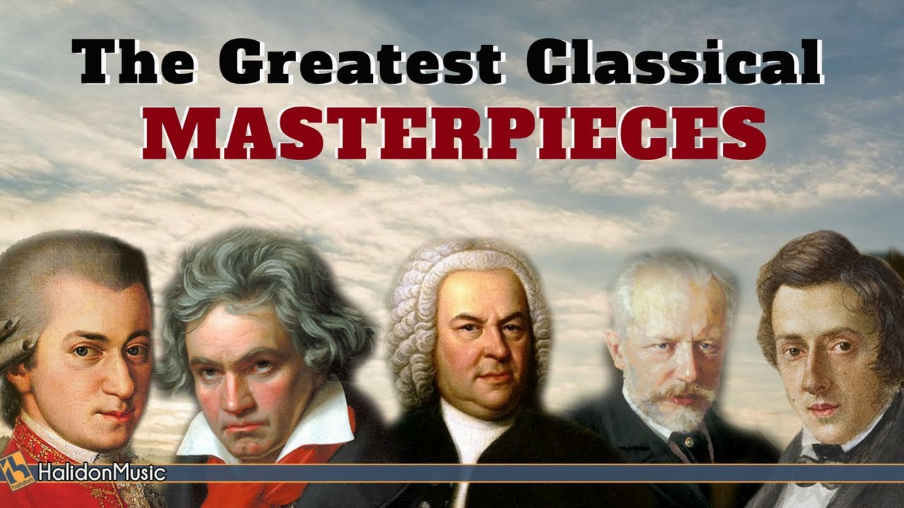 The Greatest Classical Masterpieces Youtube