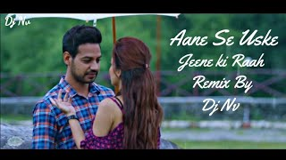 Aane Se Uske Aaye Bahar | Mohammed Rafi | Jeene ki Raah | Remix | - Dj Nv