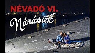 NÁNÁSIÉK VI. - NÉVADÓ EPIZÓD