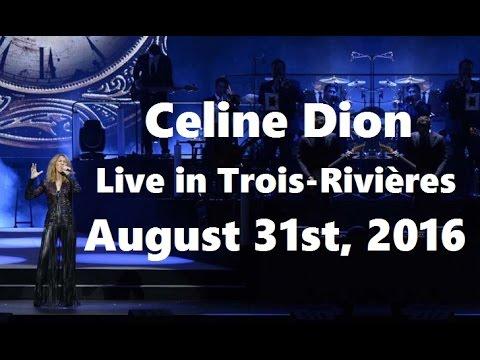 Celine Dion - FAN DVD - Live in Amphithéâtre Cogeco, Trois-Rivières (HD, August 31st 2016)