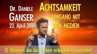 NEU! Dr. Daniele Ganser - Umgang mit den Medien und Achtsamkeitstraining!