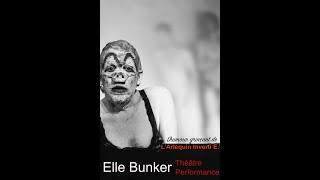 teaser  Elle Bunker Compagnie l'Arlequin Inverti E