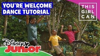 Moana | 'You're Welcome' Dance Tutorial 🌀 | Disney Junior UK x This Girl Can
