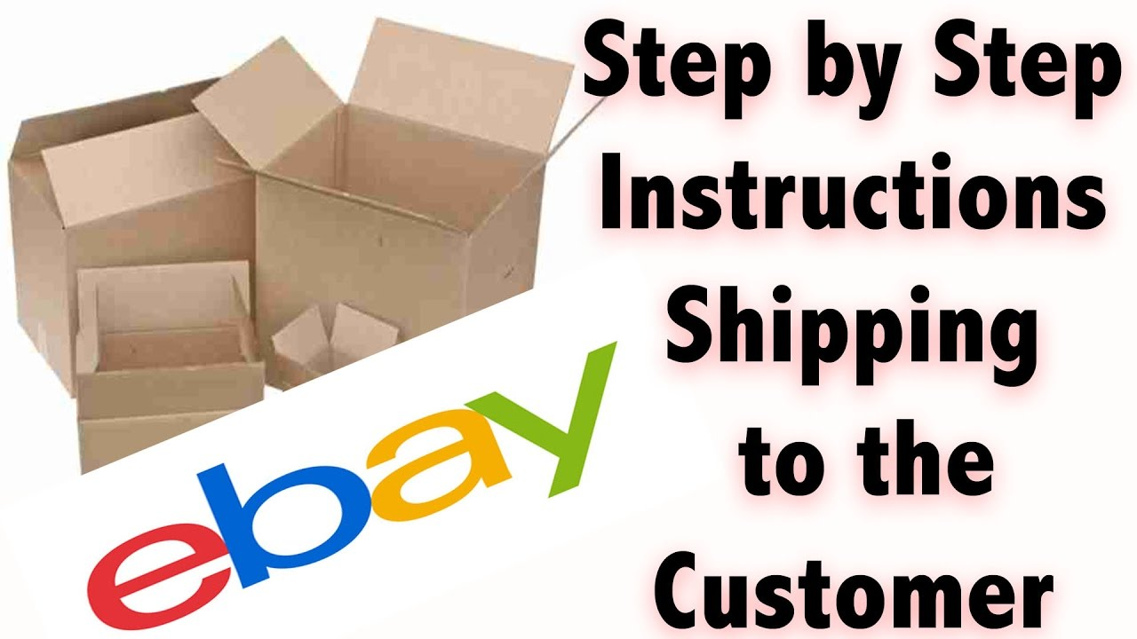 EBAY Step by Step Instructions on Shipping to the customer