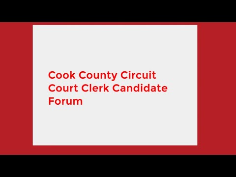 Cook County Circuit Court Clerk Candidate Forum