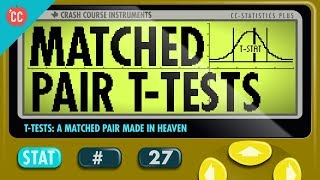 T-Tests: A Matched Pair Made in Heaven: Crash Course Statistics #27