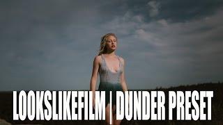 LOOKSLIKE FILM   DUNDER  PRESET   TUTORIAL