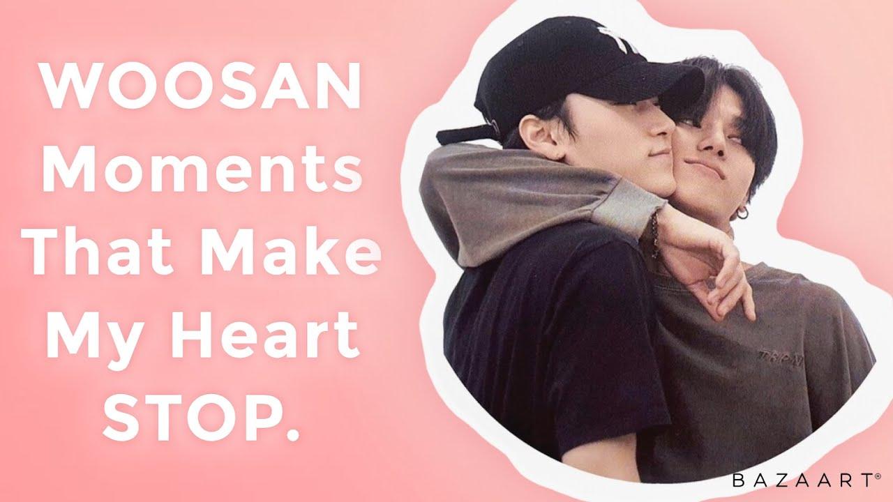 Woosan Moments that make my Heart Stop