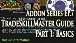 Addons EP.7 - TradeSkillMaster (TSM) Addon Guide: Breaking Down its Complexity for MoP Gold Making!